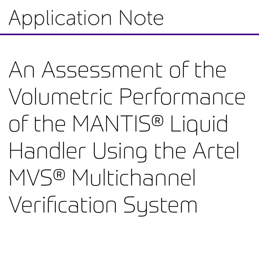 An Assessment of the Volumetric Performance of the MANTIS® Liquid Handler Using the Artel MVS® Multichannel Verification System-01
