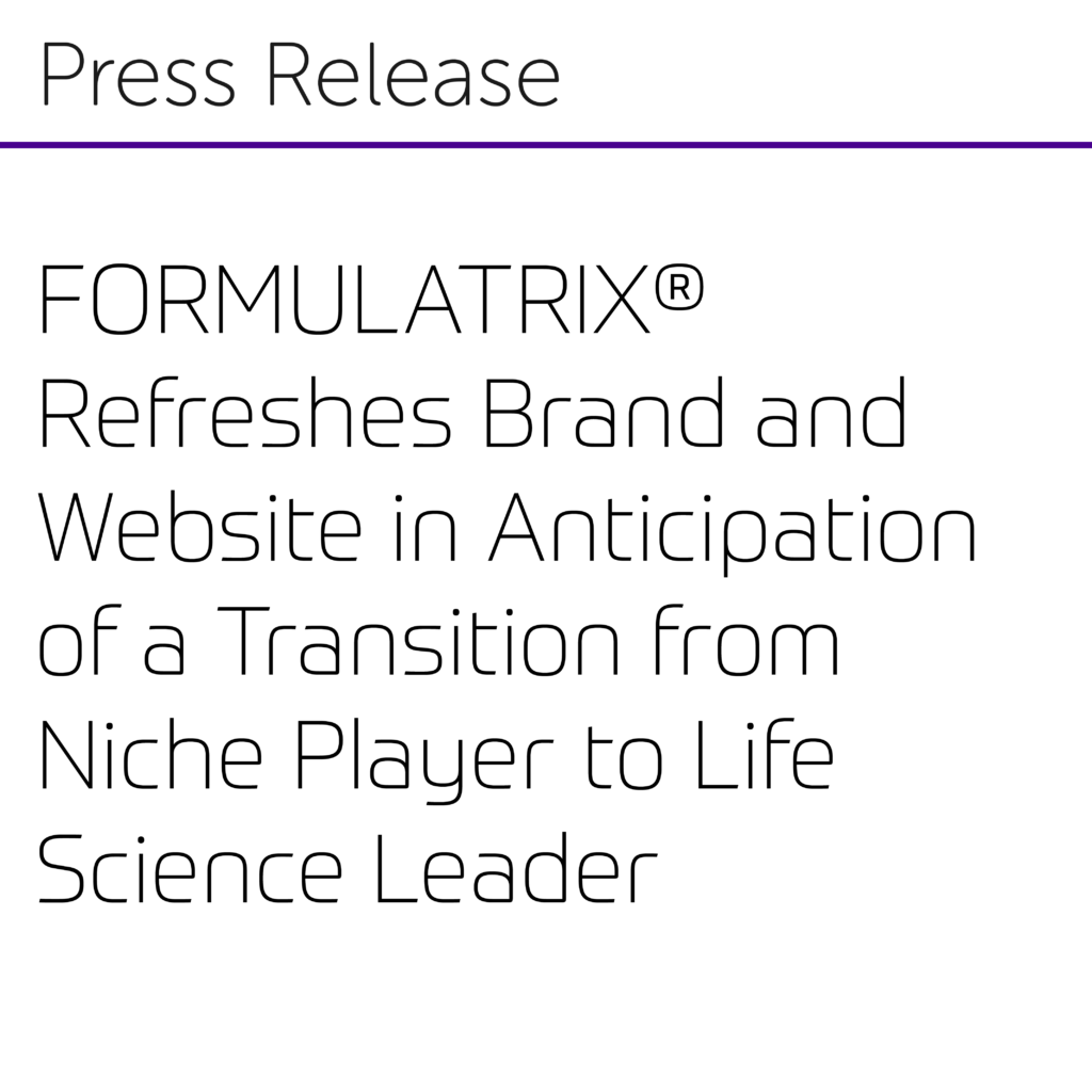 FORMULATRIX® Refreshes Brand and Website in Anticipation of a Transition from Niche Player to Life Science Leader-01