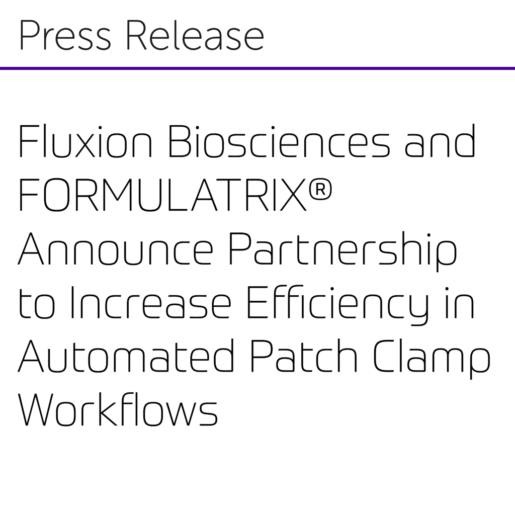 Fluxion Biosciences and FORMULATRIX® Announce Partnership to Increase Efficiency in Automated Patch Clamp Workflows-01