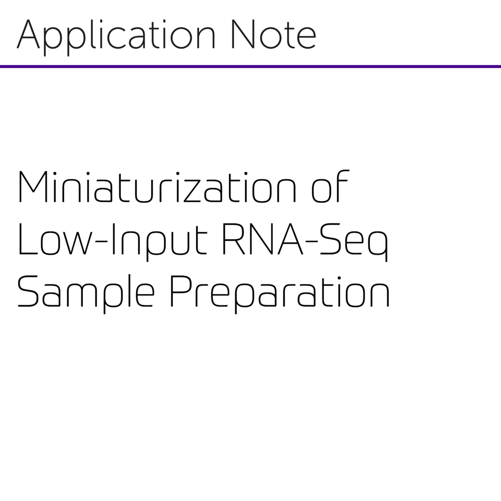 Miniaturization of Low-Input RNA-Seq Sample Prep Using Microfluidics-01